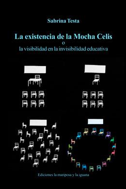La existencia de la Mocha Celis, Sabrina Testa
