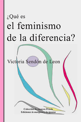 ¿Qué es el feminismo de la diferencia?, Victoria Sendón de León