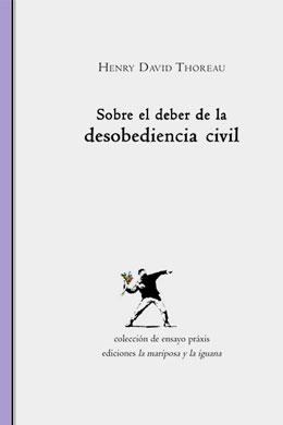 Sobre el deber de la desobediencia civil, Henry David Thoreau