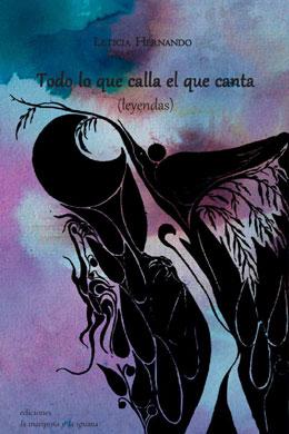 Todo lo que calla el que canta, leyendas; Leticia Hernando