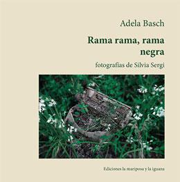 Rama rama, rama negra; Adela Basch