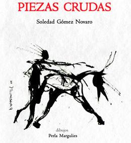 Piezas crudas, Soledad Gómez Novaro