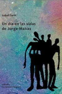 Un día en las vidas de Jorge Matías, Isabel Garín