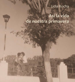 Así la vida de nuestra primavera, Lidia Rocha