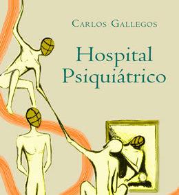 Hospital psiquiátrico, Carlos Gallegos