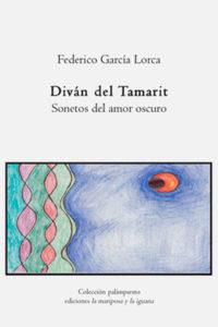 Divan del Tamarit, Sonetos del amor oscuro, Federico García Lorca