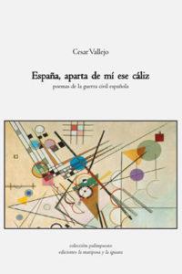 España, aparta de mí ese cáliz; Cesar Vallejos