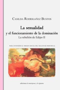 La sexualidad y el funcionamiento de la dominación, Casilda Rodrigañez Bustos