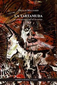 La tartamuda o el agenciamiento del desorden, Nicolás Malusardi