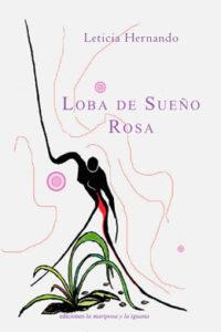 Loba de sueño rosa, Leticia Hernando