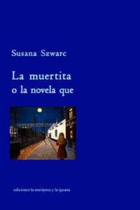 La muertita o la novela que, Susana Szwarc