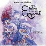 Una historia de amor muy espacial, María Laura Sabino