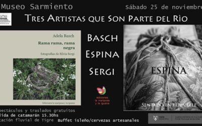 Tres artistas que son parte del río: Basch – Espina – Sergi