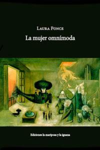 La mujer omnímoda, Laura Ponce